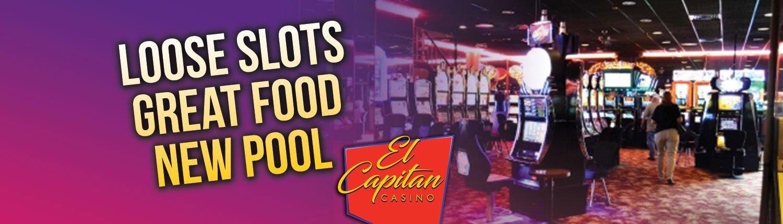 Loose slots great food new pool El Capitan Casino