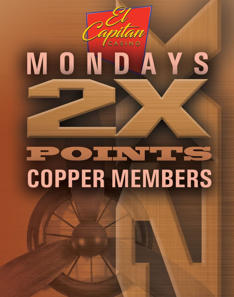 El Capitan Casino Mondays 2x Points Copper Members